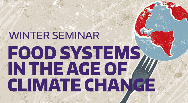 Winter Seminar: Food Systems in the Age of Climate Change
