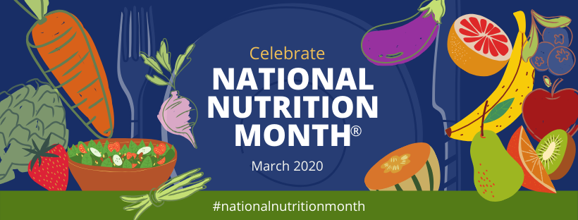 Celebrate National Nutrition Month March 2020