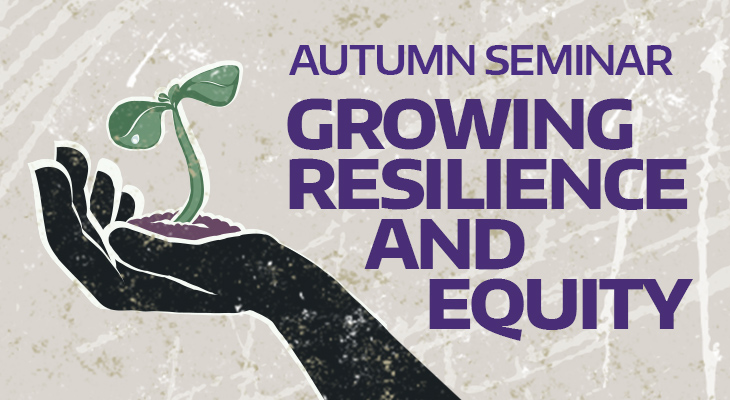 Autumn Seminar Growing Resilience and Equity