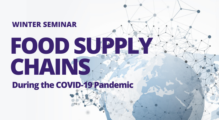 Winter Seminar Food Supply Chains During the COVID-19 Pandemic