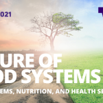 Autumn 2021 Future of Food Systems, UW Food Systems Nutrition and Health Seminar